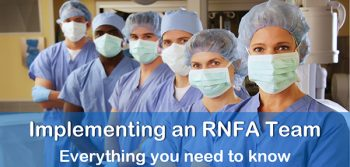 February 2013: RNFAs, APRNs, and Implementing an RNFA Team
